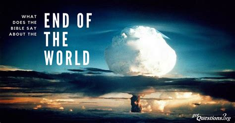 the end of the world what does the bible say about the end of the world eschaton