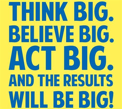 Thinking Big think big quotes thinking big think bigger quote