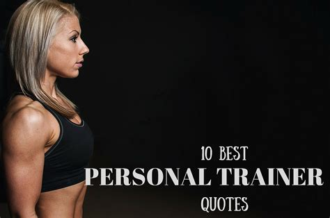 10 Tips For Choosing The Right Personal Trainer by The 10 Best Personal Trainer Quotes Personal Trainer Land