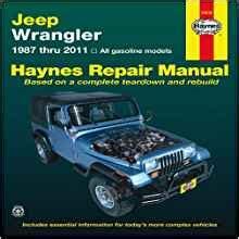 Jeep Wrangler Repair Manual Jeep Wrangler 1987 Thru 2011 All Gasoline Models