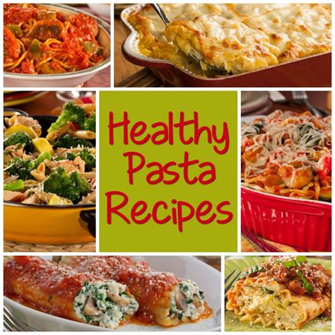 healthy pasta recipes 6 of our best pasta dinner recipes everydaydiabeticrecipes com