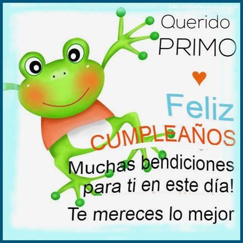 imagenes de feliz cumpleaños para in primo postales de feliz cumplea 241 os primo im 225 genes totales