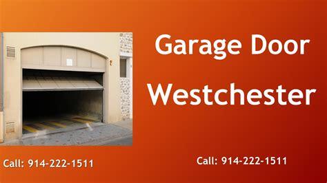 Garage Door Repair New Rochelle by Garage Door Westchester New York 914 222 1511
