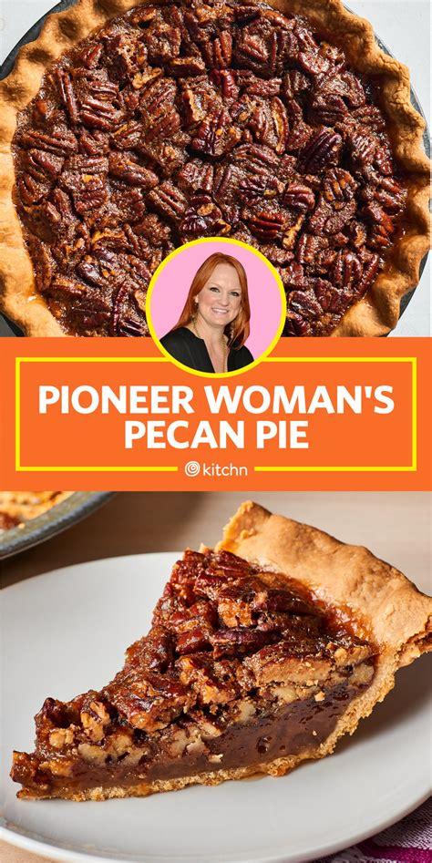 pioneer womans famous pecan pie recipe kitchn
