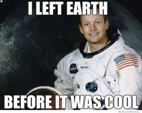 Neil Meme - neil armstrong pictures of crazy page 2 pics about space