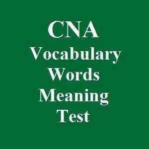 these 600 cna vocabulary words meaning practice test