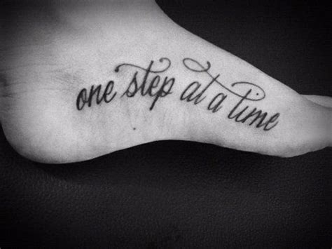 tattoo inspiration time see more one step at a time quote tattoo on side foot