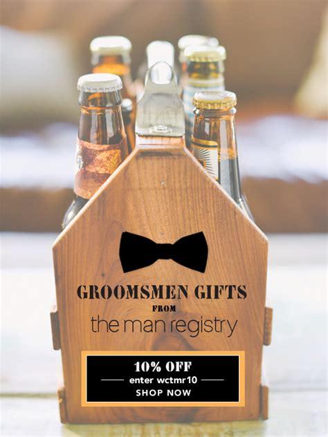 groomsmen gift ideas   man registry