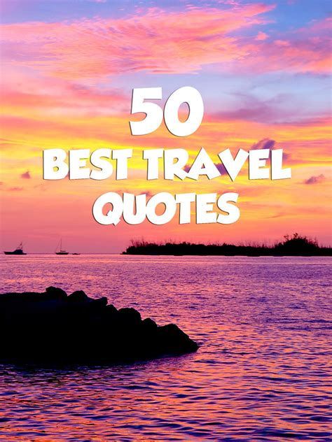 best at travel 50 best travel quotes for travel inspiration expert vagabond