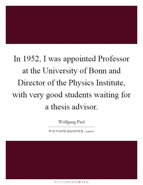 A Thesis Advisor | in 1952 i was appointed professor at the university of