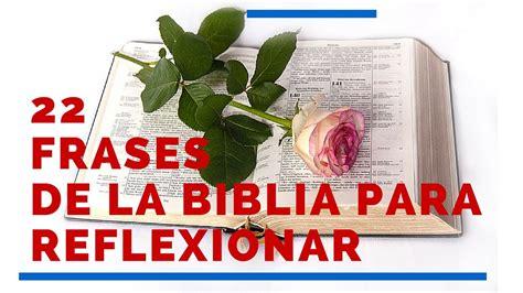 imagenes para reflexionar de la biblia 22 frases de la biblia para reflexionar hermosas frases
