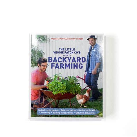 backyard farming book book two guide to backyard farming the little veggie