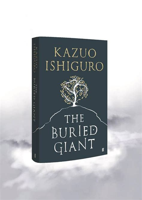 the buried giant the buried giant by kazuo ishiguro pop verse