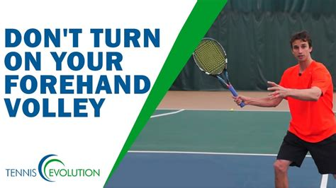 swinging volley tennis volley in tennis don t turn on your forehand volley