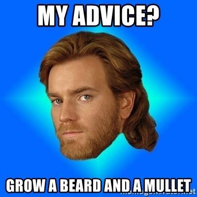 Advice Meme Generator - my advice grow a beard and a mullet obi wan kenobi