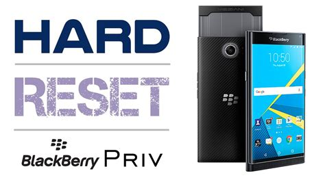 hard reset blackberry js1 hard reset blackberry priv factory reset youtube