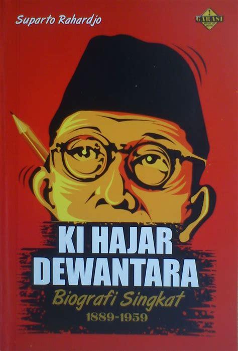 biography ki hajar dewantara singkat kemerdekaan dan wajah pendidikan indonesia junaidikhab
