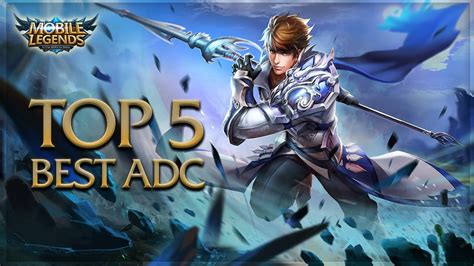 mobile legends best heroes mobile legends top 5 best adc heroes top 5 best ad