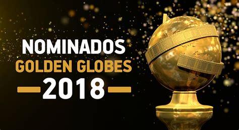 Lista Completa De Nominados A Los Globos De Oro Cambio De Michoac 225 N Mucha Incertidumbre En Los Nominados Globos De Oro 2018