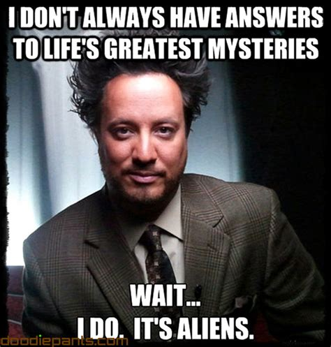 Aliens Meme - ancient aliens host recalls his own ufo story openminds tv