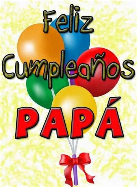 imagenes de feliz cumpleaños papa im 225 genes de cumplea 241 os para pap 225 felicia frases and html
