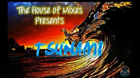 tsunami house music tsunami dvbbs borgeous download electro house music tomorrowland youtube