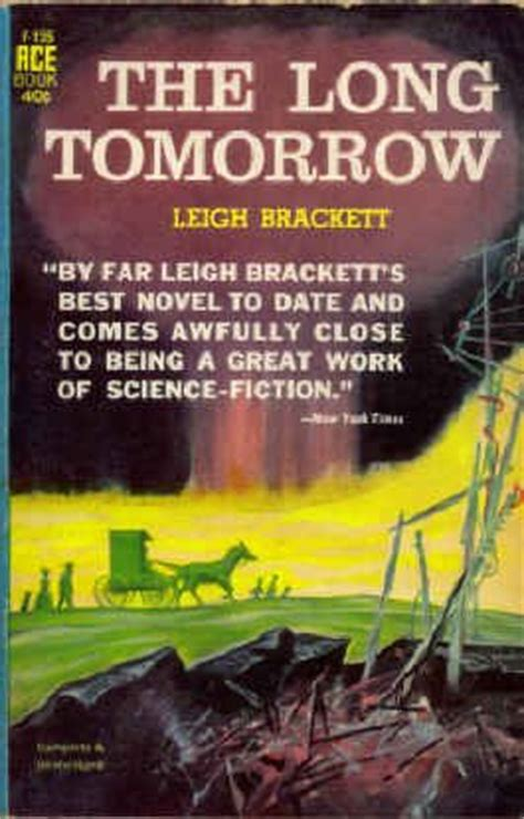 the long tomorrow the long tomorrow by leigh brackett reviews discussion bookclubs lists