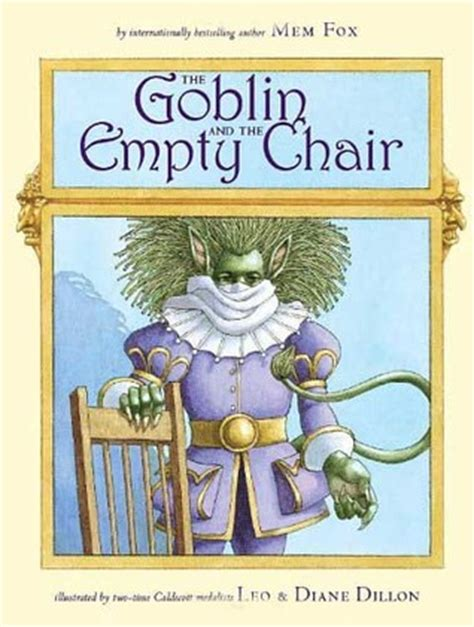 the empty chair sitting with forgiveness books the goblin and the empty chair by mem fox reviews