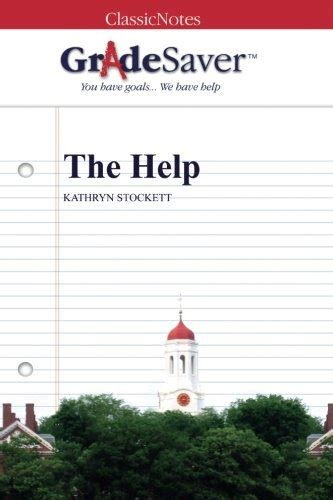 The Help By Kathryn Stockett Essay by The Help Kathryn Stockett Essays About