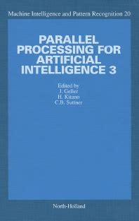 journal pattern recognition and artificial intelligence parallel processing for artificial intelligence 3 volume