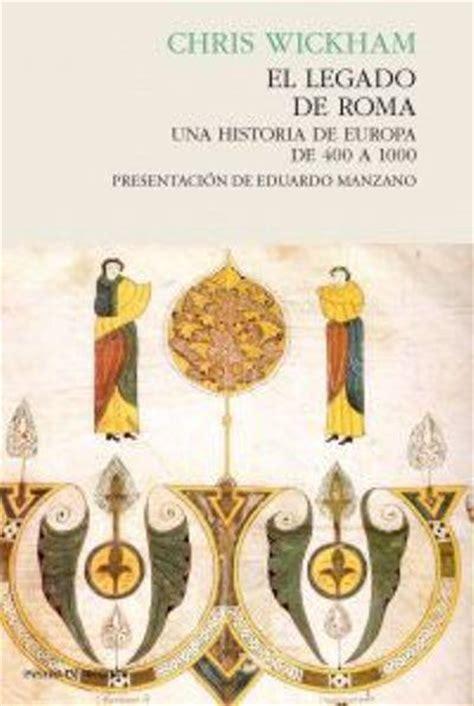 el legado de roma el legado de roma wickham comprar libro en fnac es