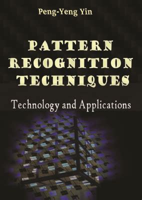 pattern recognition concepts methods and applications yin p y ed pattern recognition techniques technology
