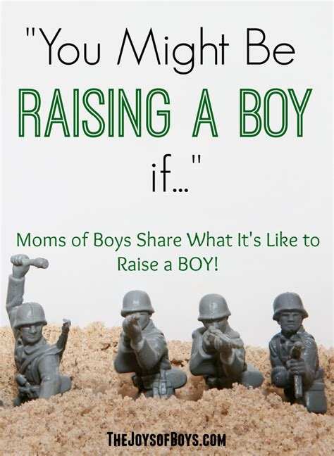 7 Tips On Raising Boys by You Might Be Raising A Boy If The Joys Of Boys