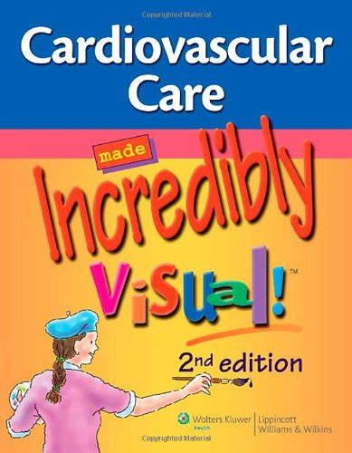 cardiovascular care made incredibly visual incredibly easy seriesâ books cardiovascular care made incredibly visual incredibly