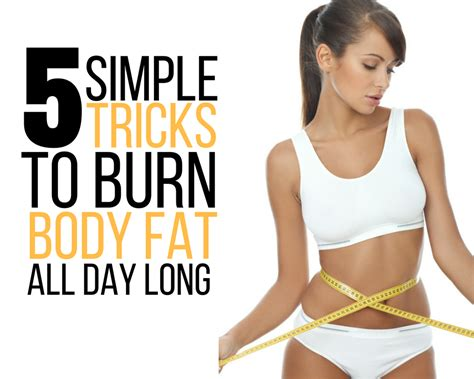 5 simple tricks to make your body burn fat all day long