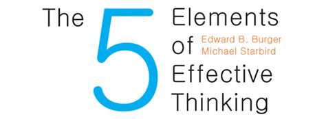 Pdf 5 Elements Effective Thinking by My Thoughts On The Five Elements Of Effective Thinking