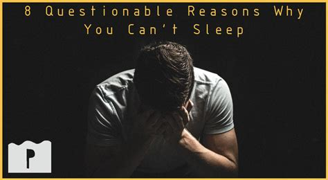Reasons Why You Cant Sleep At by 8 Questionable Reasons Why You Can T Sleep Pillowscapes
