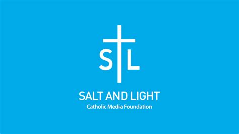 Salt And Light by Blessed Journeys Salt And Light Catholic Media Foundation