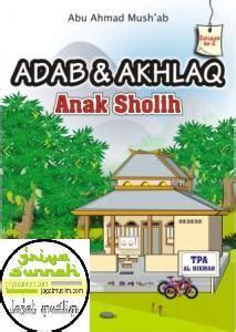 Buku Pelajaran Bimbingan Adab Dan Akhlak Anak Shalih 3 adab dan akhlaq anak sholih griyasunnah net buku islam salafi pdf dan toko