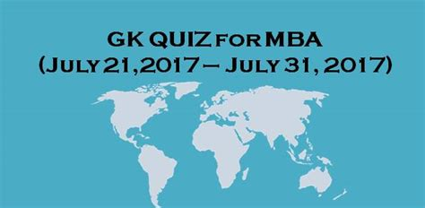 Gk For Mba by Mba General Awareness For 21 July To 31 July