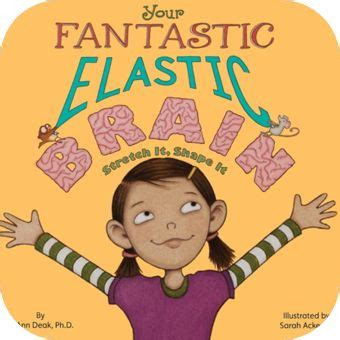 your fantastic elastic brain 17 best images about use your noggin on your brain neuroscience and learning