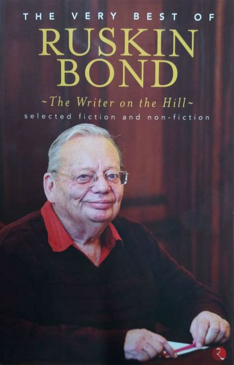 biography english writer ruskin bond writer on the hill the very best of ruskin bond 1st