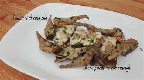 cucinare rana pescatrice rana pescatrice con carciofi raffinatezza semplicit 224 e gusto