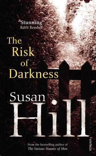 The Risk Of Darkness review the risk of darkness by susan hill