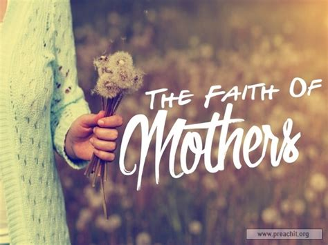 mothers day sermon sermon by title the faith of mothers