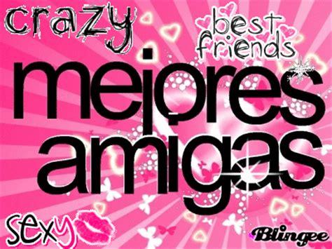 imagenes que digan mejores amigas por siempre mejores amigas amigas 4ever