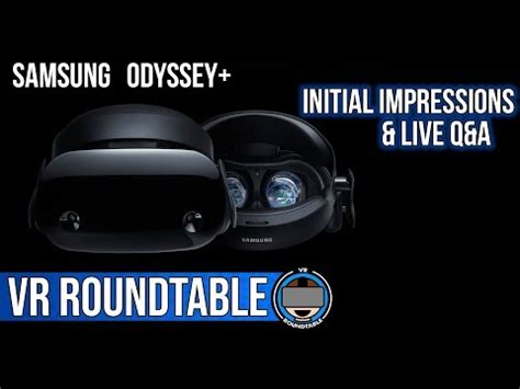 Samsung Odyssey Plus Samsung Odyssey Plus Initial Impressions Live Q A Review Ramblings