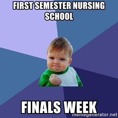 Nursing Finals Meme - first semester nursing school finals week success kid
