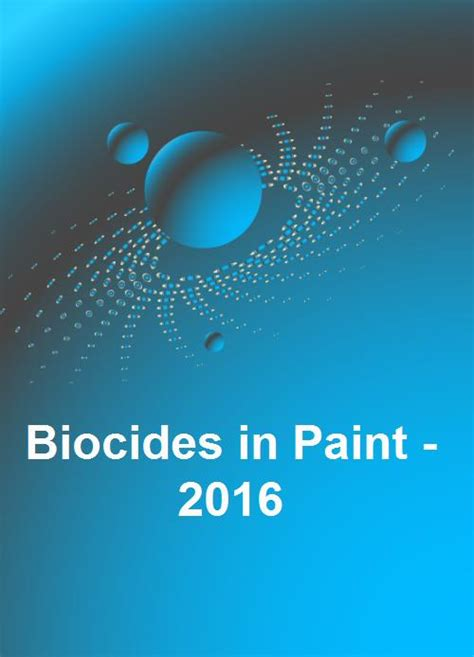 in paint biocides in paint 2016 research and markets