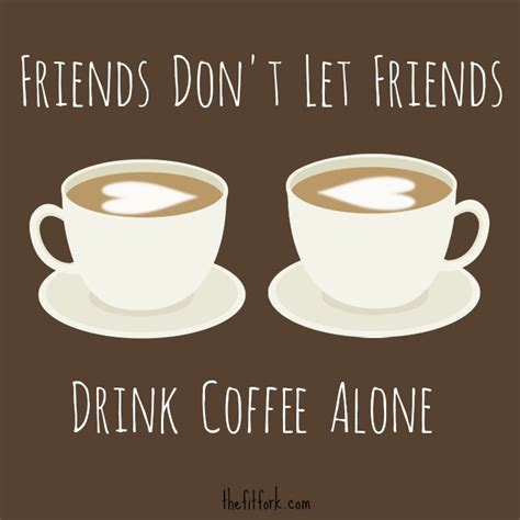 drank coffee coffee with friends www pixshark images galleries with a bite